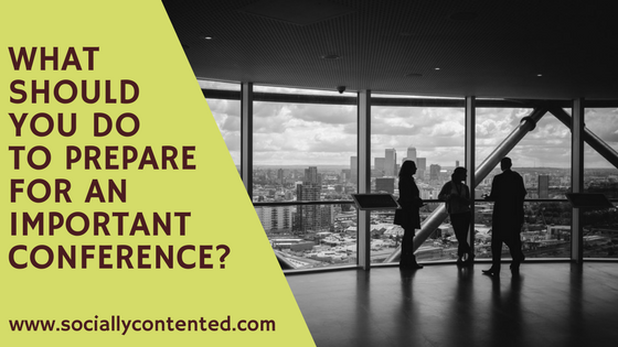 What should you do to prepare for an important conference?