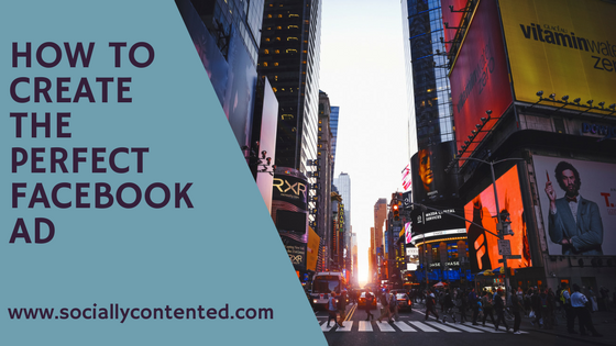 How to Create the Perfect Facebook Ad