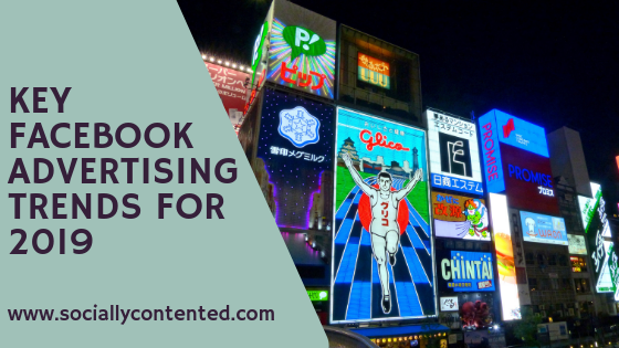 Key Facebook Ad Trends for 2019